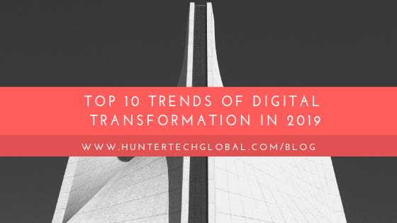 Top 10 Trends of Digital Transformation in 2019