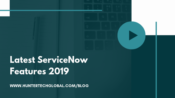SERVICENOW FEATURES 2019 SERVICENOW DEMO'