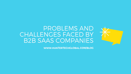 Problems and challenges faced by B2B SaaS companies-2019