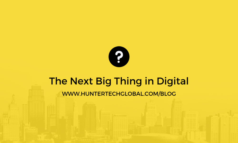 The Next Big Thing in Digital