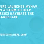 Accenture Launches myNav, Cloud Platform to Help Enterprises Navigate the Cloud Landscape